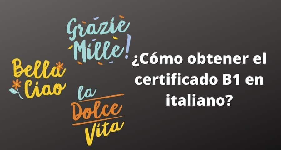 como obtener el certificado b1 en italiano