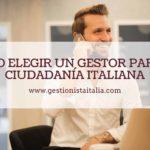 ¿Cómo elegir un gestor para la ciudadanía italiana?
